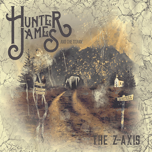 The Z-Axis - Hunter James and The Titanic - CD