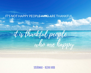 IT'S NOT HAPPY PEOPLE WHO ARE THANKFUL,.