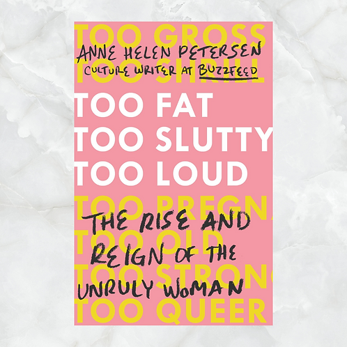 The Rise and Reign of the Unruly Woman