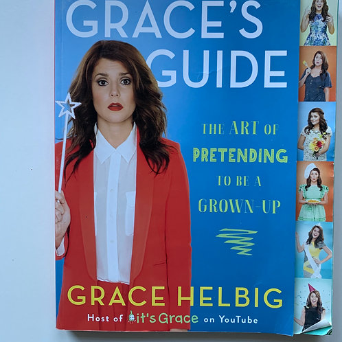 Grace's Guide: The Art of Pretending to be a Grown Up