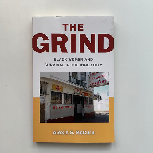 The Grind: Black Women and Survival in the Inner City