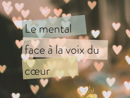Le mental face à la voix du cœur