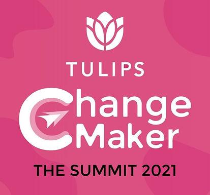 TULIPS CHANGEMAKER THE SUMMIT 2021