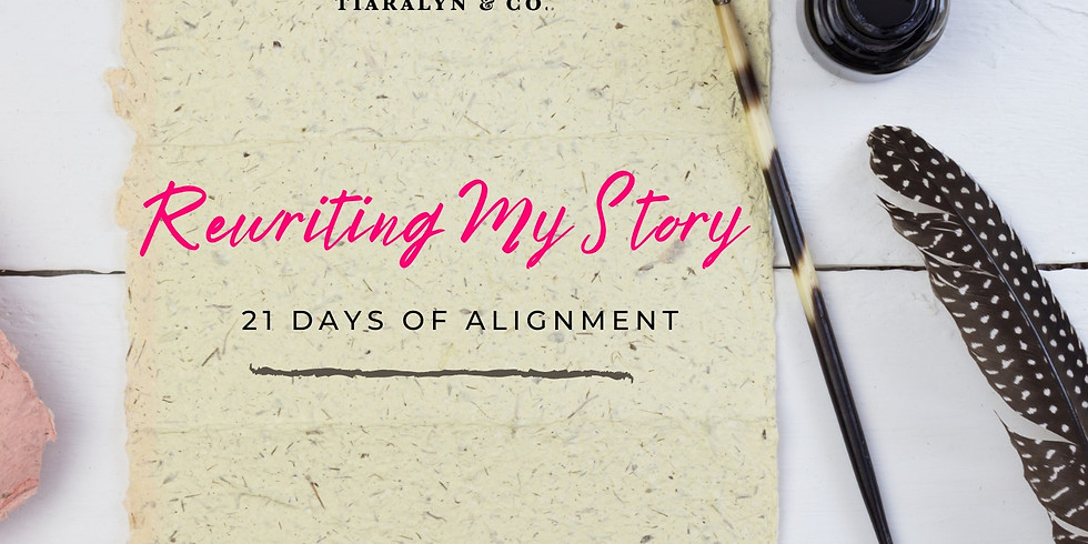2021 Rewriting My Story: 21 Days of Alignment (1)