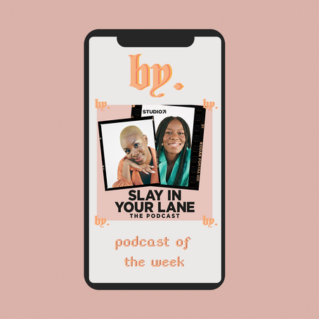 'Slay in Your Lane': your 50 minutes of big sisters talk.
