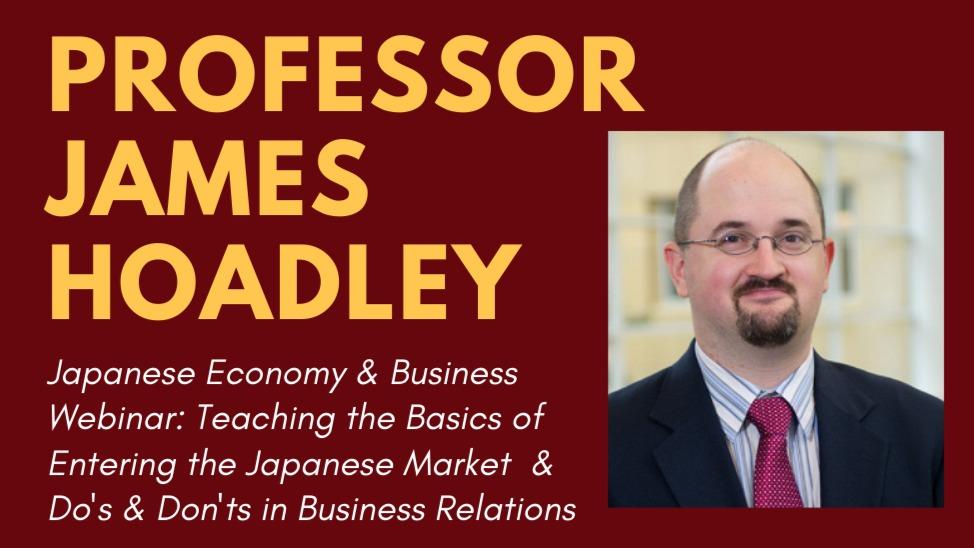 Japanese Economy & Business Webinar with Professor James Hoadley