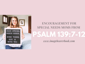 Encouragement for special needs moms- Even there, he is with you.