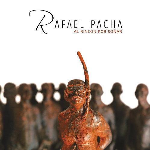 Rafael Pacha: Al Rincón Por Soñar PURCHASE FROM BANDCAMP