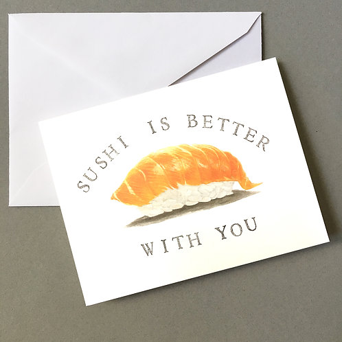 """""""Sushi is better with you"""" (Sake Salmon card)"""