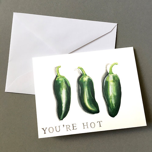 """You're Hot"" (Jalapeño Trio), Blank card"