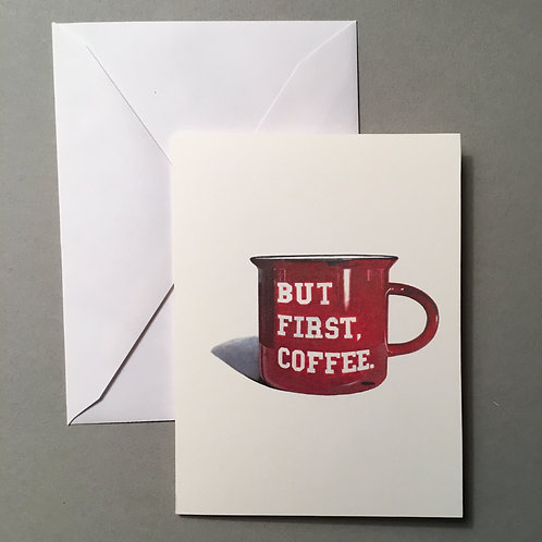 """But First, Coffee"", Blank Card"