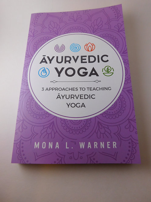 Ayurvedic Yoga 3 Approaches to Teaching