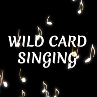 Wildcard Singing