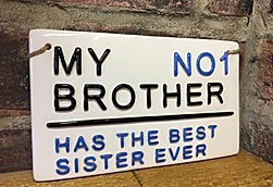 My Brother-Has the best Sister ever!