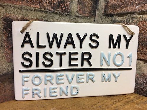 ALWAYS MY SISTER- Forever my Friend
