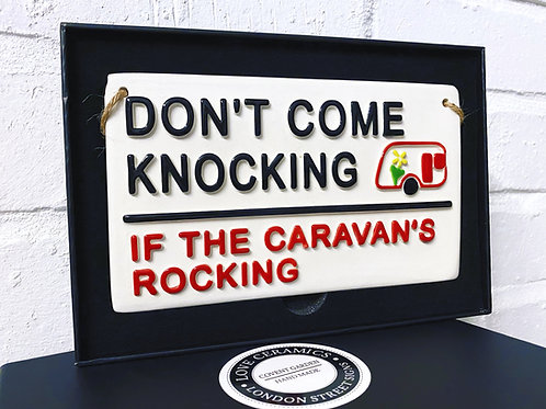 DON'T COME KNOCKING-If the Caravan's Rocking!