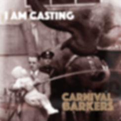 Album Cover for Carnival Barkers by I AM CASTING