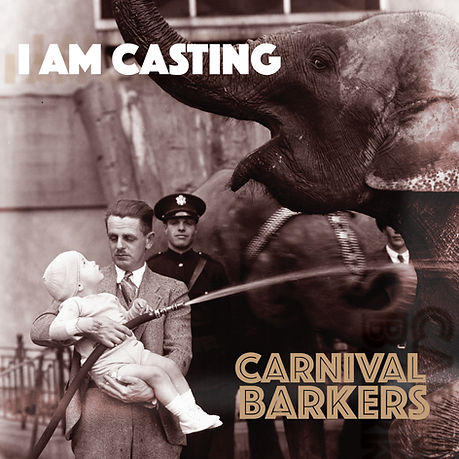 Cover Art for Carnival Barkers, by I AM CASTING