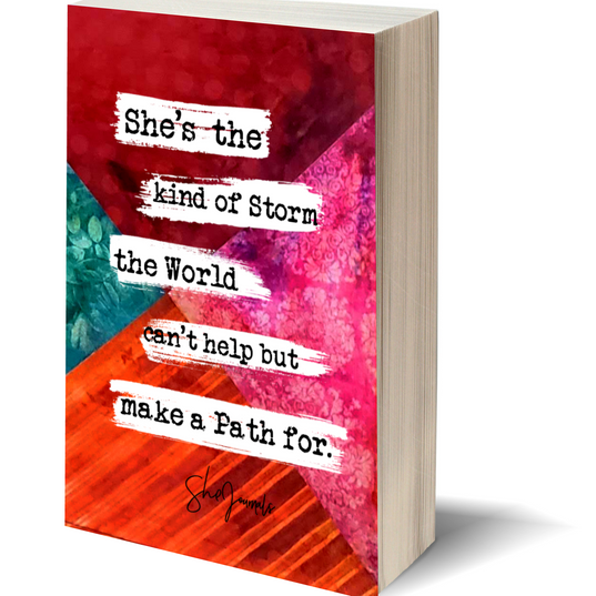 SheJournals ~ She's the kind of storm the world can't help but make a path for...