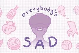 Everybody's Sad