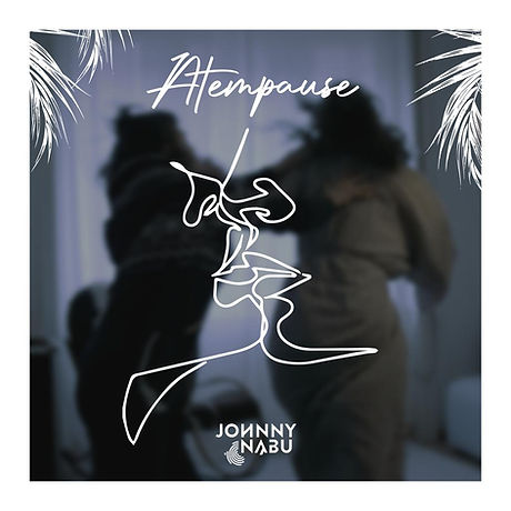 Atempause_JOHNNY NABU feat. Ella Sun.JPG