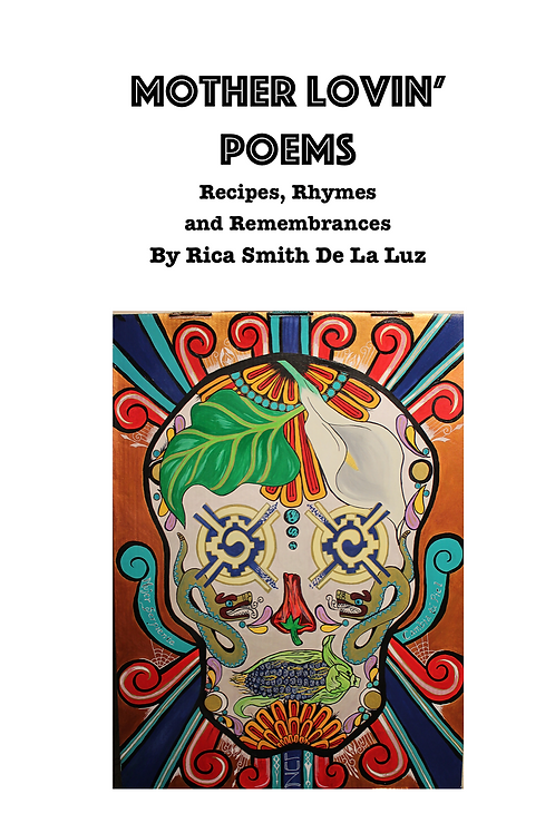 Motherlovin' Poems by Rica Smith De La Luz