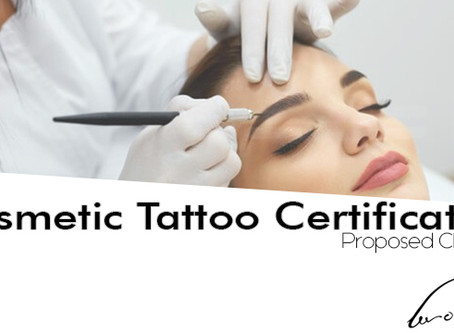 Proposed Changes to Cosmetic Tattooing National Recognised Certificates