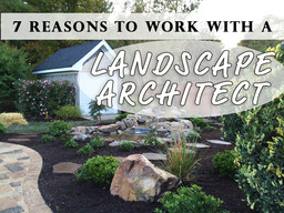 Seven Reasons Why You Should Work With a Landscape Architect