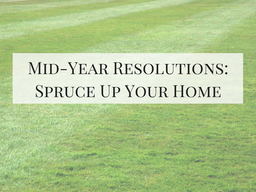 Mid-Year Resolutions: Spruce Up Your Home