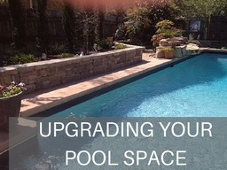 Upgrading Your Pool Space