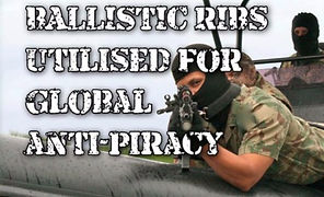 Ballistic Ribs Utilised for global anti piracy