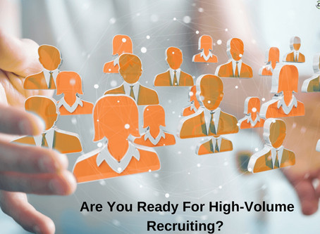 High-Volume Recruitment: All You Need To Know To Get Started