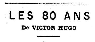 80 ans Victor Hugo _01.jpg