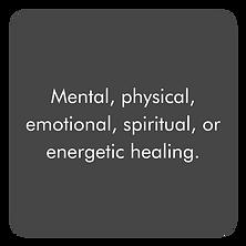 Mental, physical, emotional, spiritual, or energetic healing.