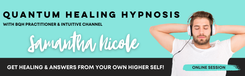 Online Quantum Healing Hypnosis session with BQH Practitioner and Intuitive Channel Samantha Nicole