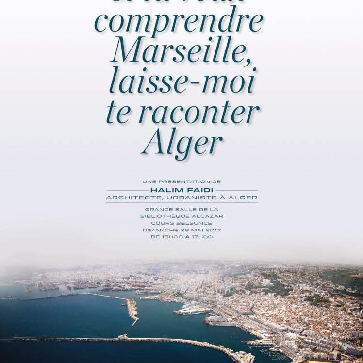 Si tu veux comprendre Marseille, laisse-moi te raconter Alger