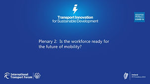 Plenary 2 - Is the workforce ready for the future of mobility.pptx.jpg