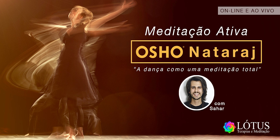 Meditação OSHO Nataraj