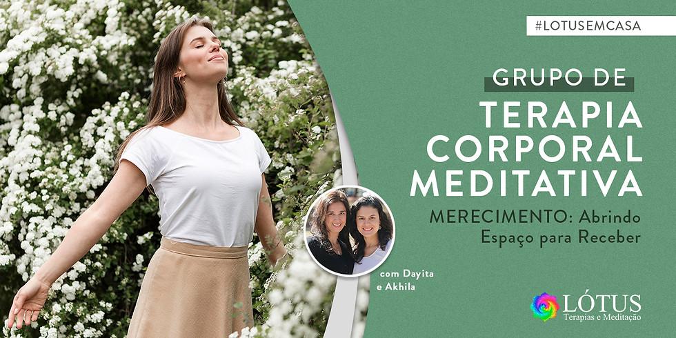 Grupo  de Terapia Corporal Meditativa - MERECIMENTO: abrindo espaço para receber (1)