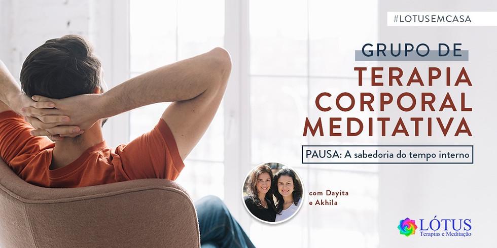 Grupo  de Terapia Corporal Meditativa - PAUSA: a sabedoria do tempo interno