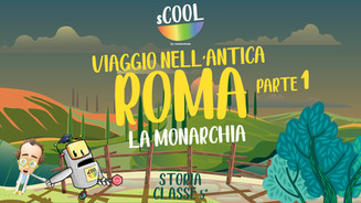 Viaggio nell'Antica Roma - Parte 1 - La Monarchia