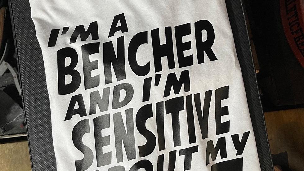 I'M A BENCHER WHITE