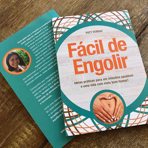 Fácil de Engolir - Ideias práticas para um intestino saudável...