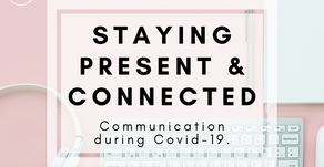 Staying Present & Connected