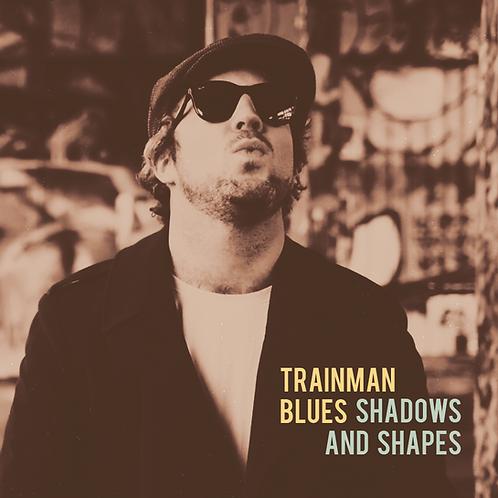 Trainman Blues - Shadows And Shapes (CD)