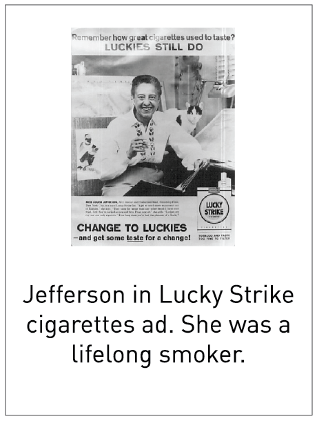 Jefferson in Lucky Strike cigarettes ad. She was a lifelong smoker.