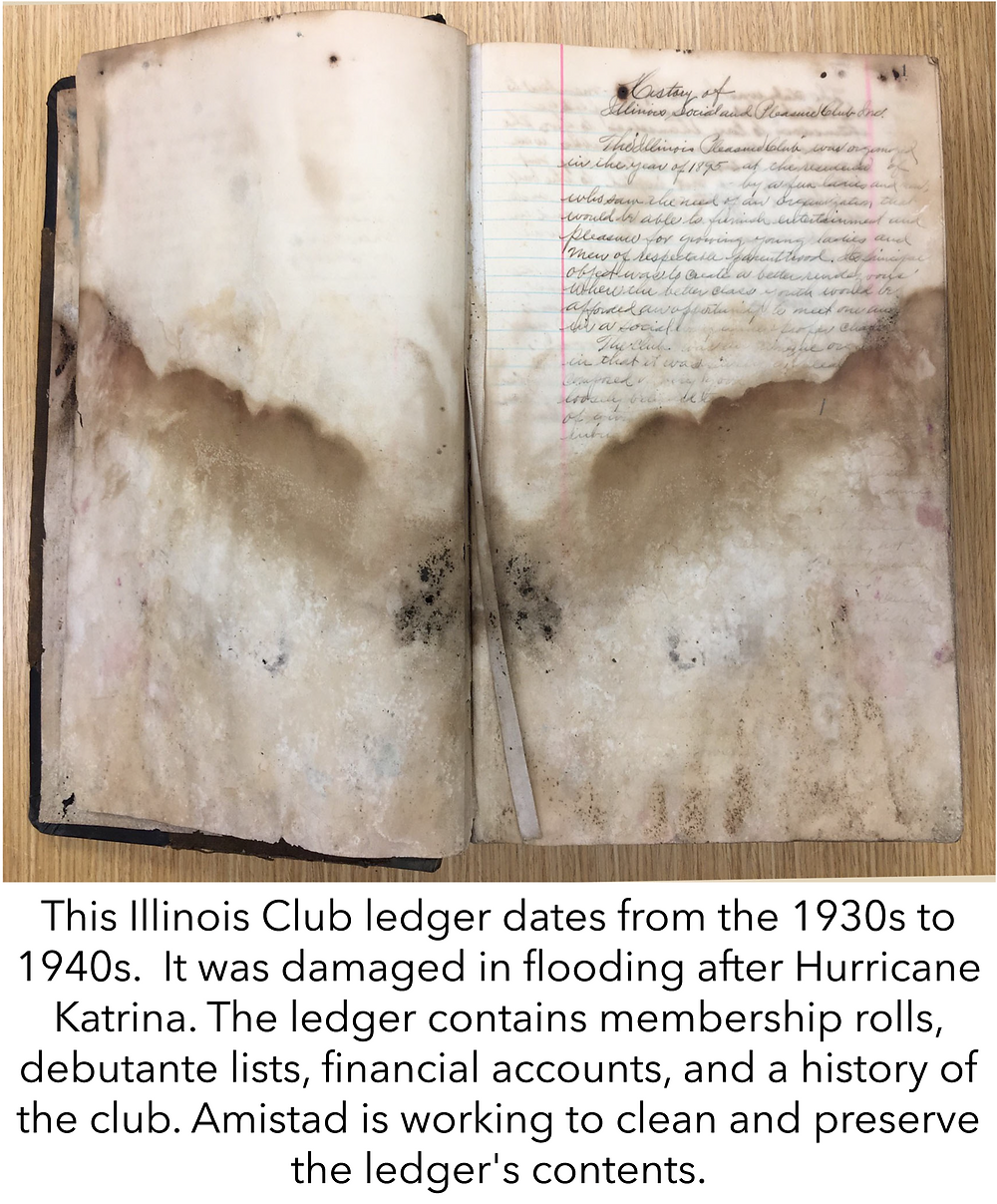 This Illinois Club ledger dates from the 1930s to 1940s.  It was damaged in flooding after Hurricane Katrina. The ledger contains membership rolls, debutante lists, financial accounts, and a history of the club. Amistad is working to clean and preserve the ledger's contents.