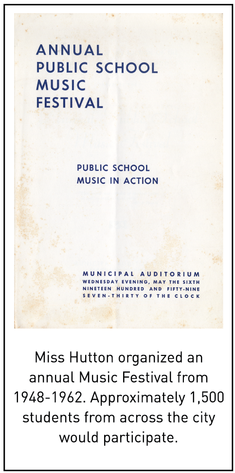Miss Hutton organized an annual Music Festival from 1948-1962. Approximately 1,500 students from across the city would participate.