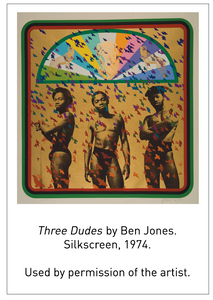 Three Dudes by Ben Jones. Silkscreen, 1974. Used by permission of the artist.