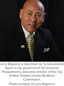 "Larry Bagneris is described as ""a monumental figure in city government"" by Vincenzo Pasquantonio, executive director of the City of New Orleans Human Relations Commission. Photo courtesy of Larry Bagneris."